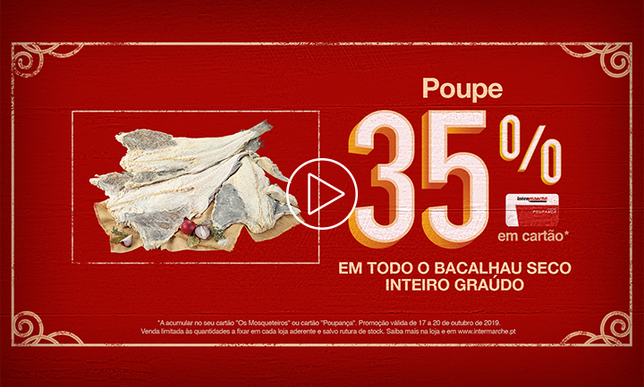Promoção 35% em TODO O BACALHAU SECO INTEIRO GRAÚDO